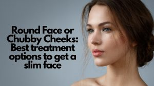 Slim Face & Jawline Treatments Chicago | Round Face & Chubby Cheeks